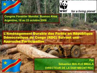 Congrès Forestier Mondial, Buenos Aires Argentine, 19 au 23 octobre 2009