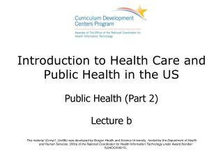 Introduction to Health Care and Public Health in the US