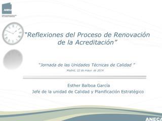 Esther Balboa García Jefe de la unidad de Calidad y Planificación Estratégico
