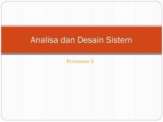 Analisa dan Desain Sistem