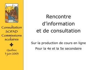 Rencontre d'information et de consultation Sur la production de cours en ligne