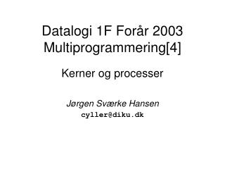Datalogi 1F For�r 2003 Multiprogrammering[4]
