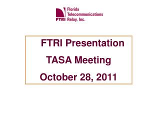 FTRI Presentation   TASA Meeting October 28, 2011