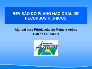 Manual para Prioriza  o de Metas e A  es Estados e UGRHs