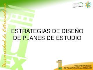 ESTRATEGIAS DE DISEÑO DE PLANES DE ESTUDIO