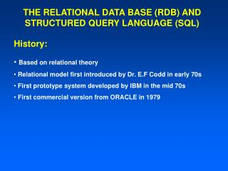 THE RELATIONAL DATA BASE (RDB) AND STRUCTURED QUERY LANGUAGE (SQL)
