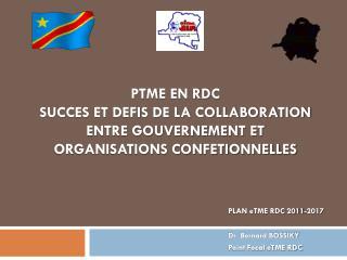 PLAN eTME RDC 2011-2017 Dr  Bernard BOSSIKY Point Focal  eTME  RDC