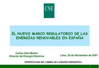 EL NUEVO MARCO REGULATORIO DE LAS ENERGÍAS RENOVABLES EN ESPAÑA