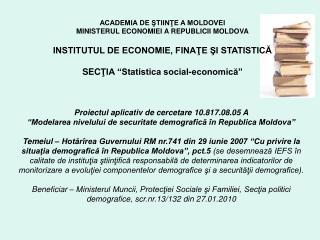 ACADEMIA DE ŞTIINŢE A MOLDOVEI MINISTERUL ECONOMIEI A REPUBLICII MOLDOVA