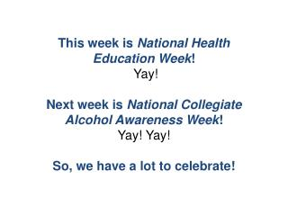 This week is  National Health Education Week ! Yay!