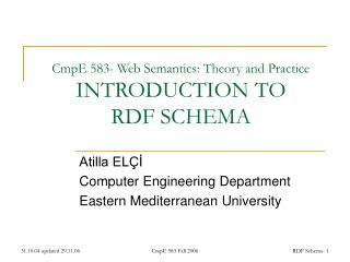 CmpE 583- Web Semantics: Theory and Practice INTRODUCTION TO RDF  SCHEMA