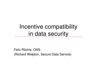 Incentive compatibility in data security