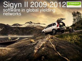 Sigyn II 2009-2012 software in global yielding networks