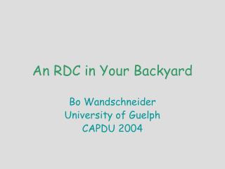 An RDC in Your Backyard