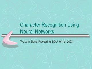 Character Recognition Using Neural Networks