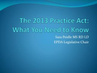 The 2013 Practice Act: What You Need to Know