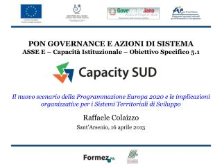 PON GOVERNANCE E AZIONI DI SISTEMA ASSE E � Capacit� Istituzionale � Obiettivo Specifico 5.1
