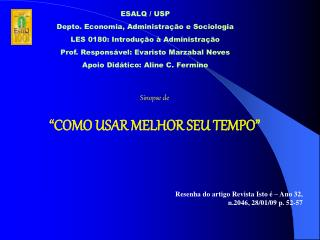 ESALQ / USP Depto. Economia, Administração e Sociologia LES 0180: Introdução à Administração