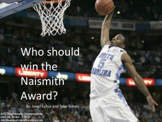 Who should win the Naismith Award?