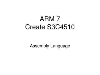 ARM 7 Create S3C4510