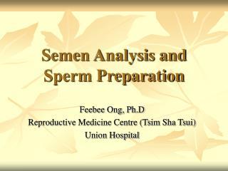Semen Analysis and Sperm Preparation