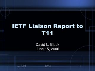 IETF Liaison Report to T11