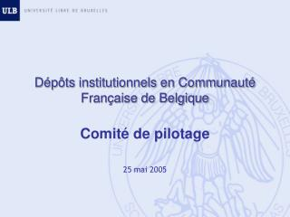 Dépôts institutionnels en Communauté Française de Belgique