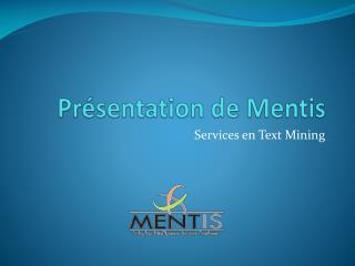 Présentation de Mentis