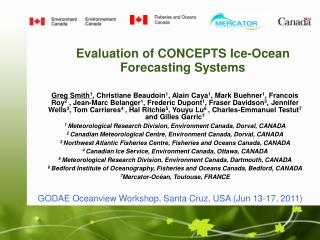 Evaluation of CONCEPTS Ice-Ocean Forecasting Systems