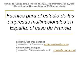 Fuentes para el estudio de las empresas multinacionales en Espa a: el caso de Francia