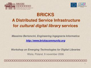 BRICKS  A Distributed Service Infrastructure  for  cultural digital library  services