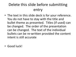 Delete this slide before submitting entry