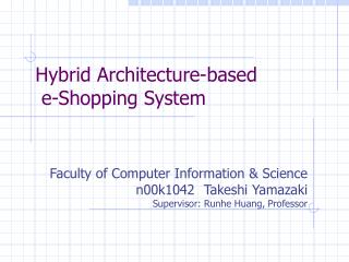 Hybrid Architecture-based  e-Shopping System