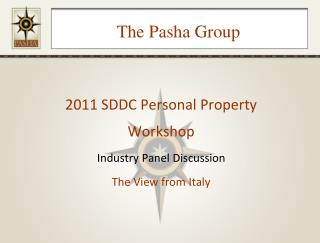 2011 SDDC Personal Property Workshop Industry Panel Discussion The View from Italy