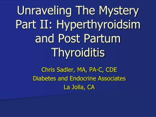 Unraveling The Mystery Part II: Hyperthyroidsim and Post Partum Thyroiditis