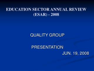 EDUCATION SECTOR ANNUAL REVIEW (ESAR) - 2008