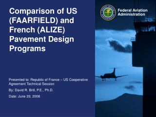 Comparison of US (FAARFIELD) and French (ALIZE) Pavement Design Programs