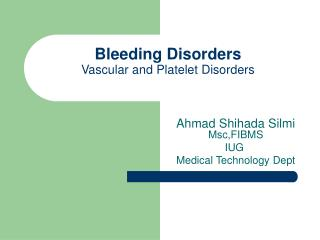 Bleeding Disorders Vascular and Platelet Disorders