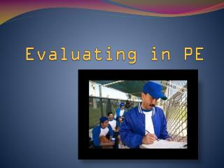 Evaluating in PE
