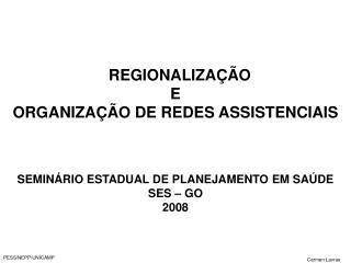 REGIONALIZA  O  E  ORGANIZA  O DE REDES ASSISTENCIAIS