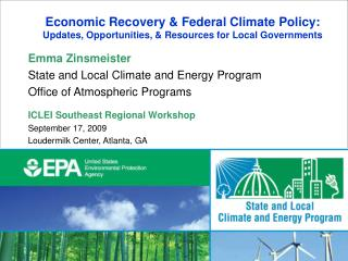 Emma Zinsmeister State and Local Climate and Energy Program Office of Atmospheric Programs