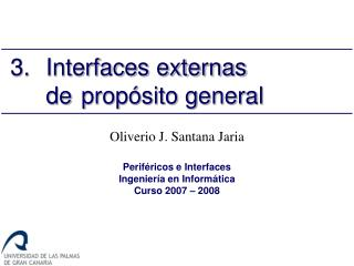 3.	Interfaces externas           	de 	propósito general