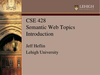 CSE 428 Semantic Web Topics Introduction