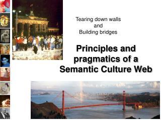 Principles and pragmatics of a  Semantic Culture Web
