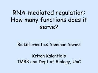 RNA-mediated regulation: How many functions does it serve?