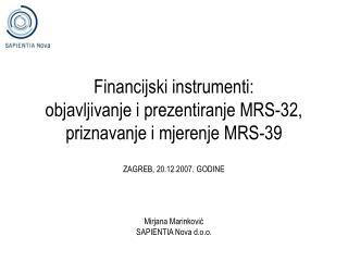 Financijski instrumenti:  objavljivanje i prezentiranje MRS-32, priznavanje i mjerenje MRS-39