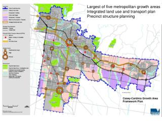 Largest of five metropolitan growth areas Integrated land use and transport plan