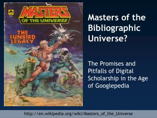 Masters of the Bibliographic Universe?