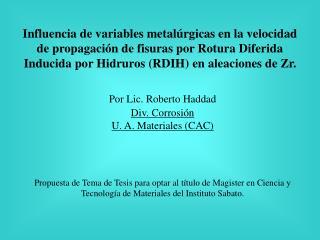 Por Lic. Roberto Haddad Div. Corrosión U. A. Materiales (CAC)