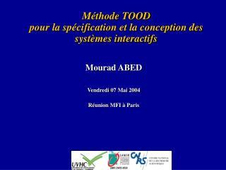 Méthode TOOD  pour la spécification et la conception des systèmes interactifs